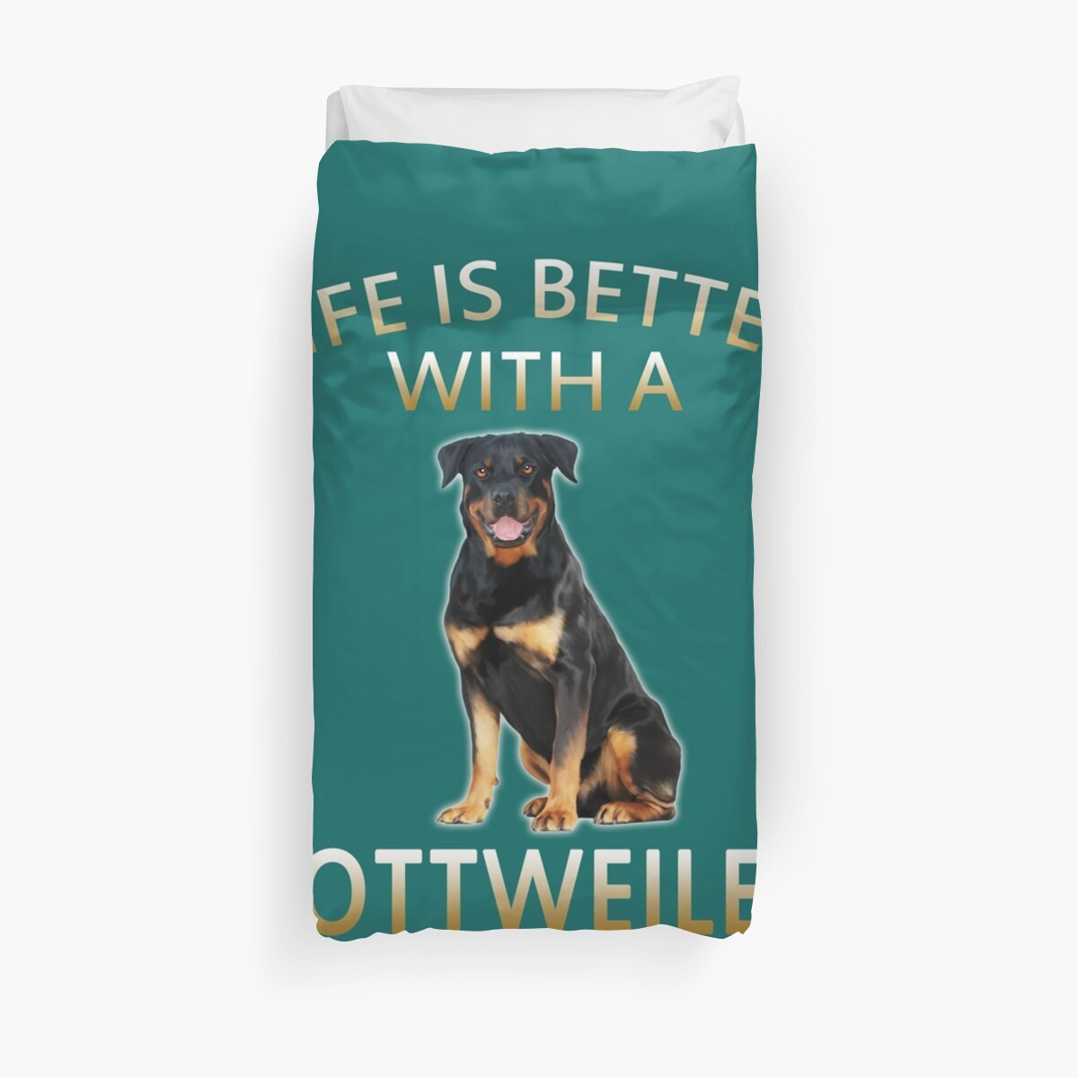 Life Is Better With A Rottweiler Dog Duvet Covers By Aashiarsh