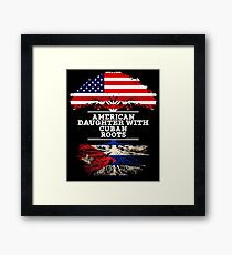 American Daughter With Cuban Roots - Gift For Cuban Daughters Framed Print