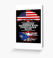 American Daughter With Puerto Rican Roots - Gift For Puerto Rican Daughters Greeting Card