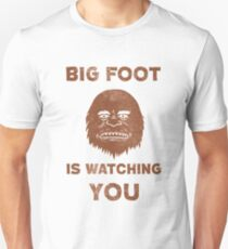 Big Foot Is Watching You T-Shirt