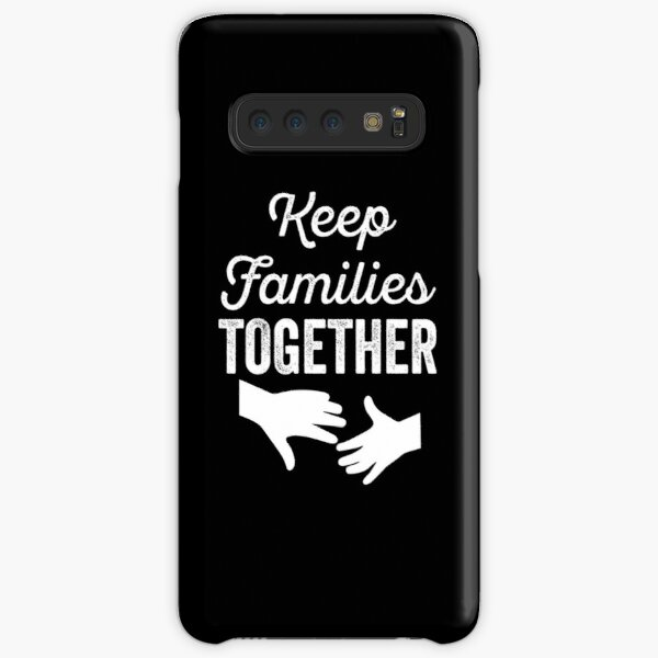 Keep Families Together    Stop Separating Families    Immigration Samsung Galaxy Snap Case