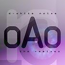 D-White Noise - OAO The Remixes by Banta