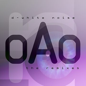 D-White Noise - OAO The Remixes by Banta