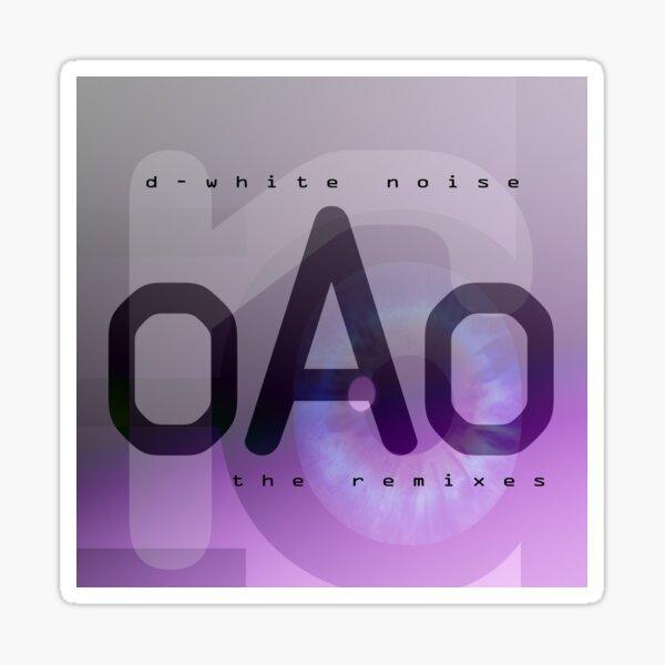 D-White Noise - OAO The Remixes Sticker