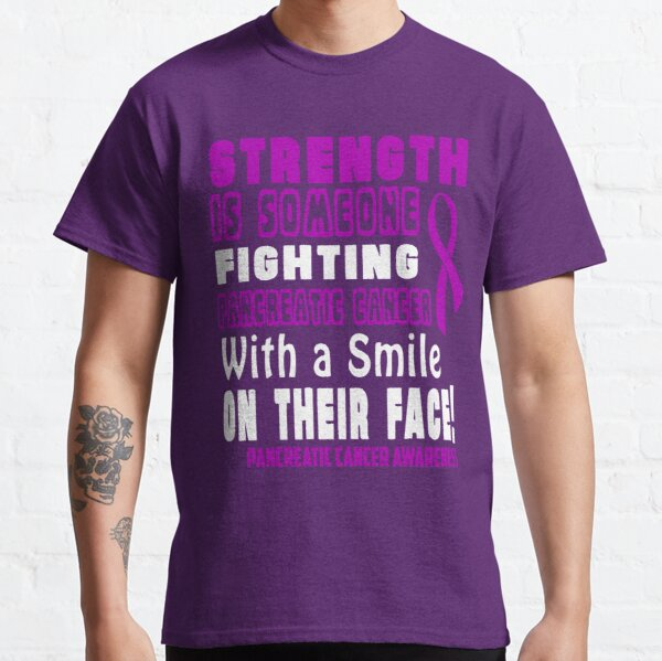 Strength is Someone Fighting Pancreatic Cancer with a Smile on their Face! Awareness Classic T-Shirt