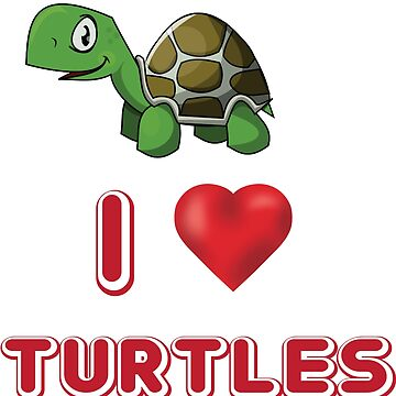 I Love Turtles by Mill8ion