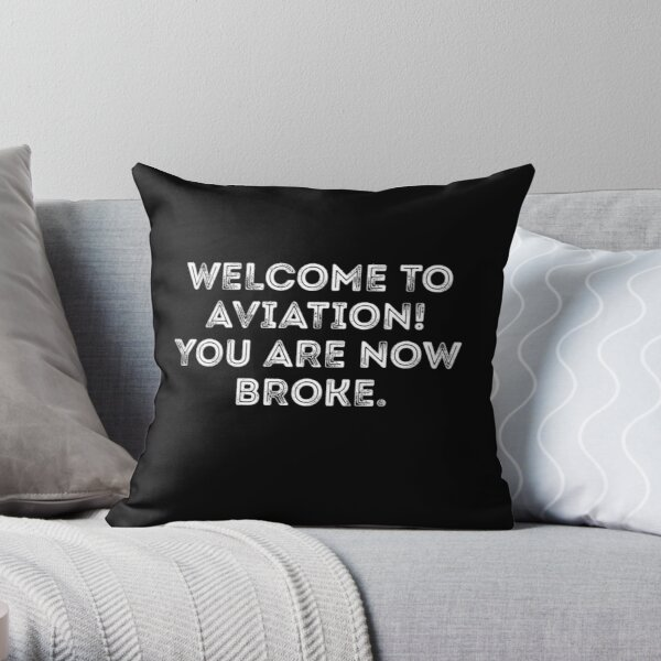 Funny Pilot Joke Welcome To Aviation Throw Pillow