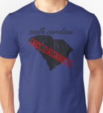 SOUTH CAROLINA - NO VACANCY - HUMOROUS SOUTH CAROLINA STATE DISTRESSED DESIGN Unisex T-Shirt