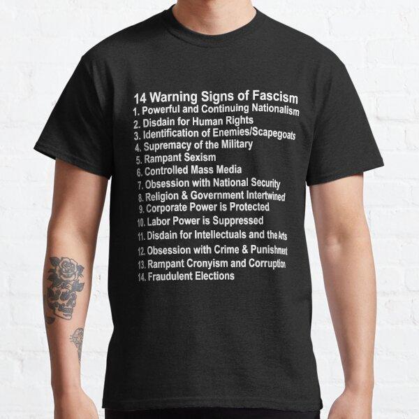 14 Warning Signs of Fascism Anti Donald Trump Resist Protest fascism Classic T-Shirt