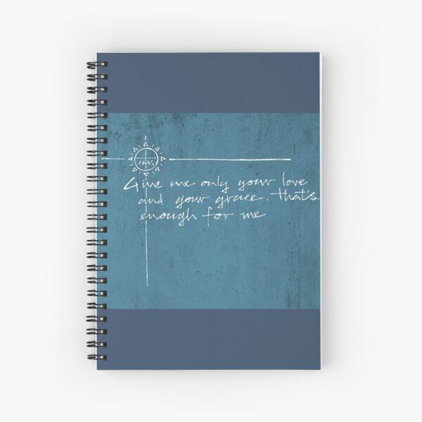 Give me your love and grace Spiral Notebook