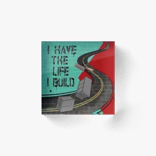 The Life I Build Acrylic Block