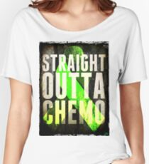 Straight Outta Chemo  Women's Relaxed Fit T-Shirt