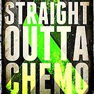 Straight Outta Chemo  by TheLadySketch