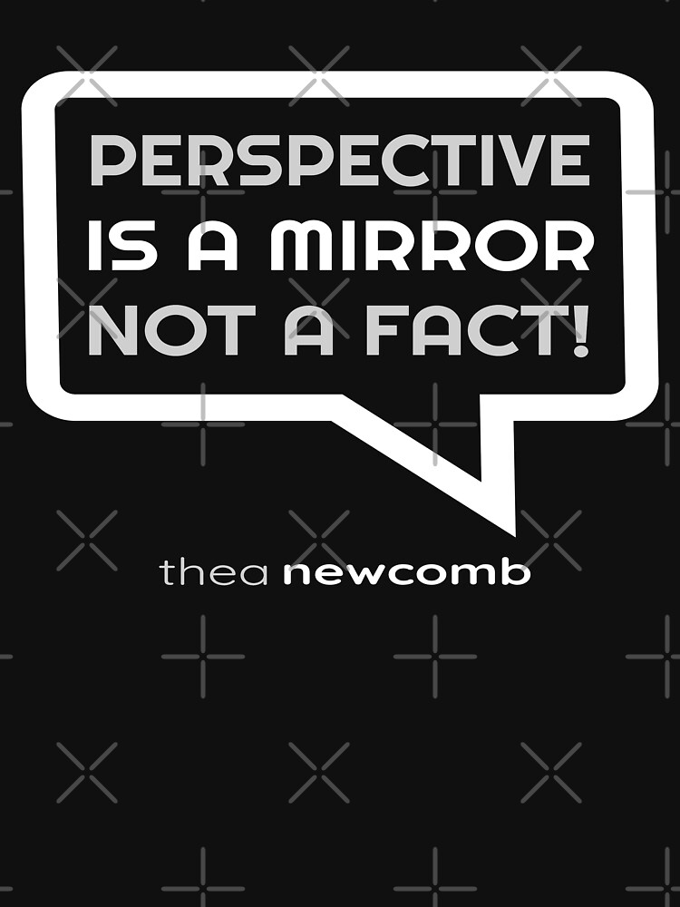 Perspective is a Mirror Not a Fact (Design Day 182) by TNTs