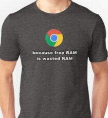 Free RAM ist verschwendet RAM Unisex T-Shirt