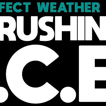 Perfect Weather for Crushing I.C.E. by JezWeCan