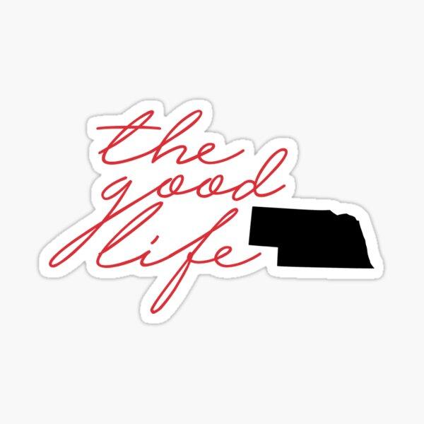 the good life, nebraska Sticker
