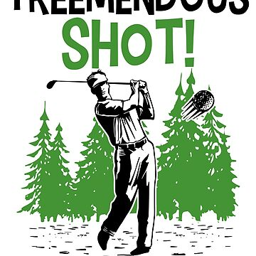 """""""Treemendous"""" Golf Shot in the Trees by jslbdesigns"""