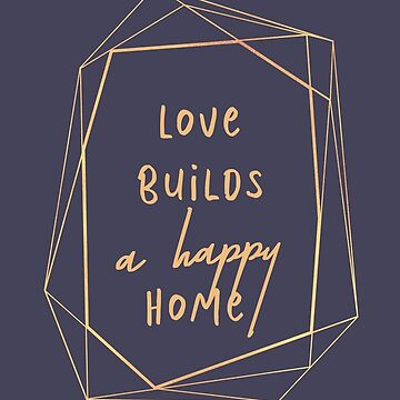 Love builds a happy home by caddystar