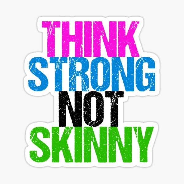 Think Strong Not Skinny Sticker