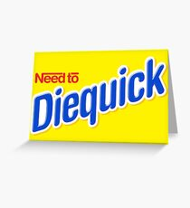 Need to Diequick Greeting Card