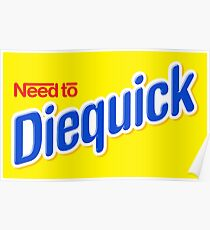 Need to Diequick Poster