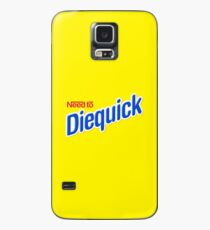 Need to Diequick Case/Skin for Samsung Galaxy