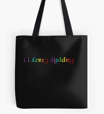 Happily Crazy Tote Bag