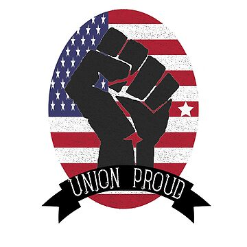 Union Strong Pro Union T-Shirt Proud Union by hockeymomnation