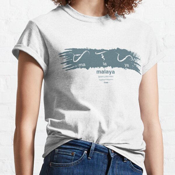 Free in Tagalog (Filipino) MALAYA Classic T-Shirt