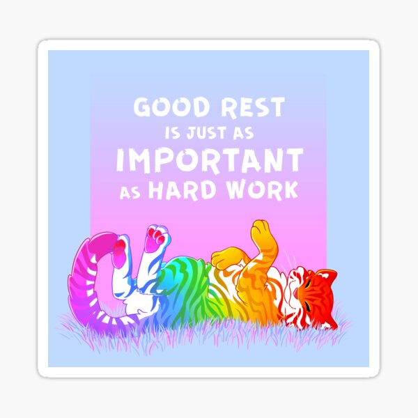 """""""Good Rest is Just as Important as Hard Work"""" Rainbow Tiger Sticker"""