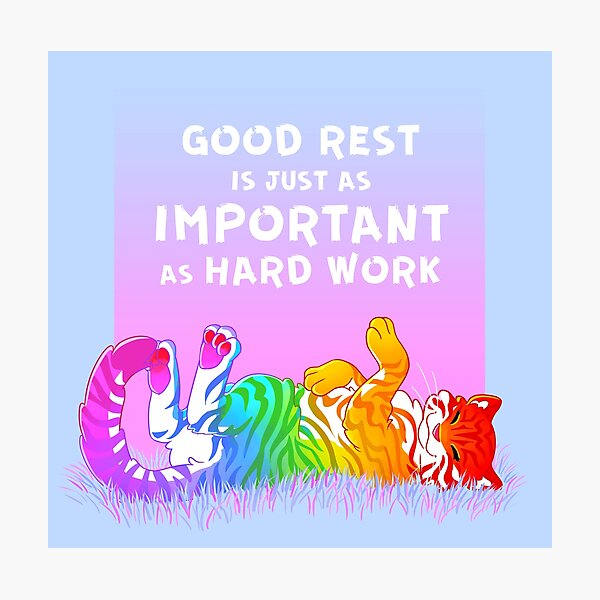 """""""Good Rest is Just as Important as Hard Work"""" Rainbow Tiger Photographic Print"""