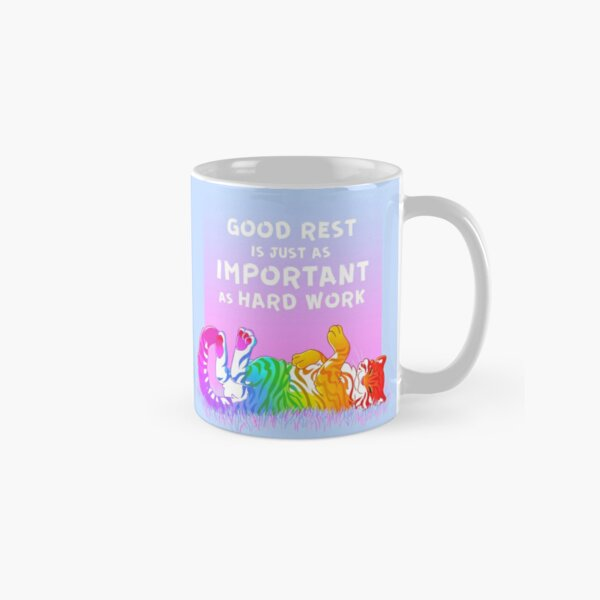 """""""Good Rest is Just as Important as Hard Work"""" Rainbow Tiger Classic Mug"""