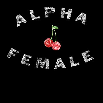 Vintage Alpha Female by BaptismCo
