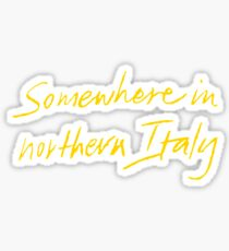 Somewhere in Northern Italy - Call Me By Your Name Sticker