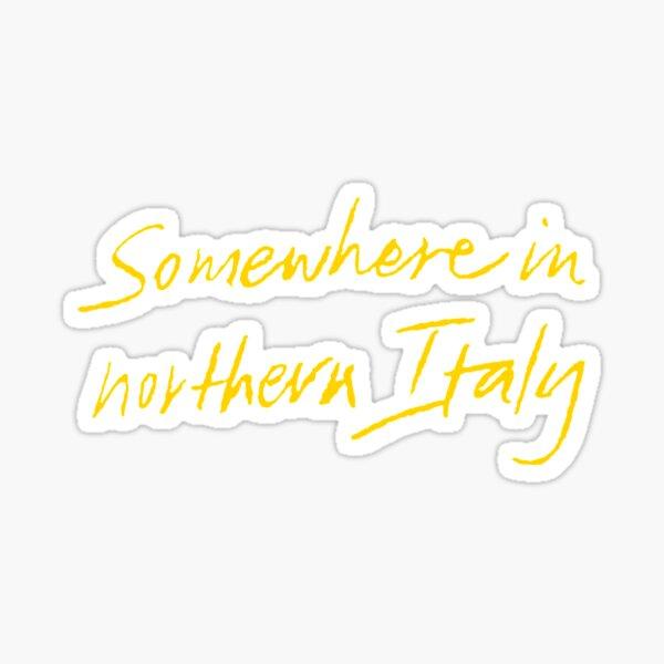 Quelque part en Italie du Nord - Appelez-moi par votre nom Sticker