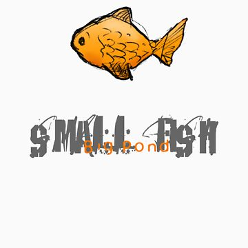 Small Fish Big Pond - The Dark Side by ouse