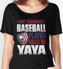 60d11639 My Favorite Baseball Player Calls Me Yaya T-Shirt Relaxed Fit T-Shirt