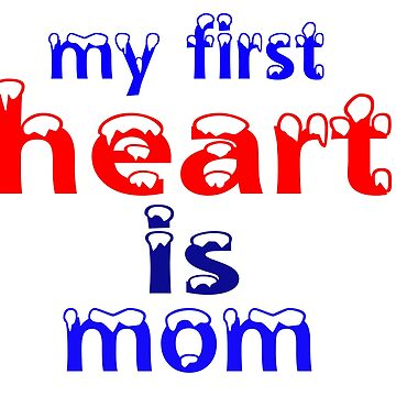 my first heart is mom t-shirt  by trendings