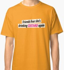 She's Drinking Custard Classic T-Shirt