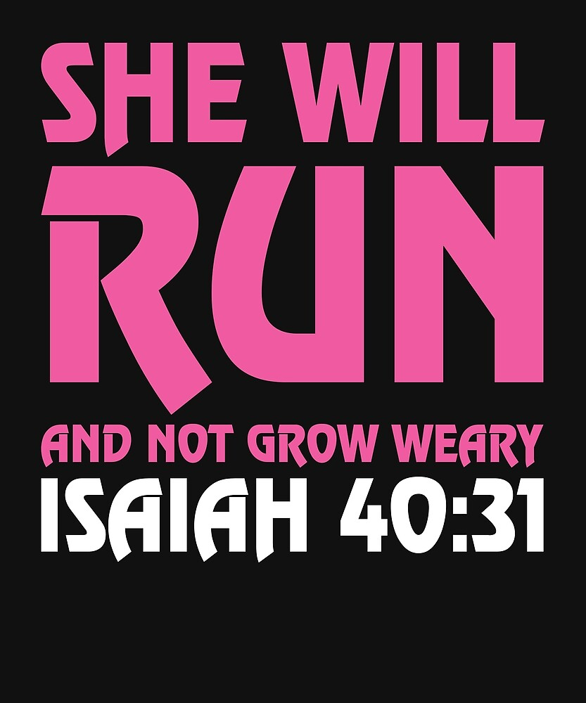 she will run and not grow weary isaiah 40 31 running bible verse