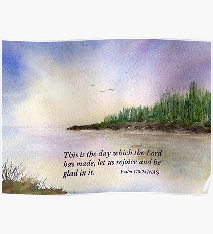 A New Day - Psalm 118:24 Poster
