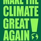 Make Climate Great Again Planet Witty Sarcastic Quote by thespottydogg