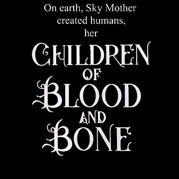 Children Of Blood and Bone quote  by BibleAndABeer