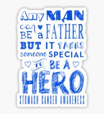 A Father and A Hero! Stomach Cancer Awareness  Sticker