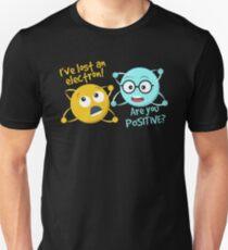 Ich verlor ein Elektron Bist du positiver lustiger Wissenschafts-Witz Slim Fit T-Shirt