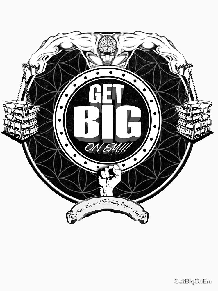 Get Big On 'Em!!! - WHITE by GetBigOnEm