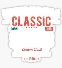 69th Birthday Distressed Design - Im Not Old Im A Classic Custom Built 1950 Sticker