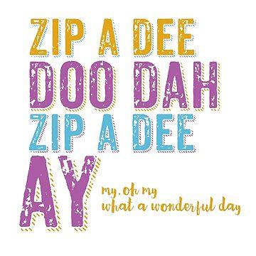 Zip a Dee Doo Dah! by amberdoesdesign