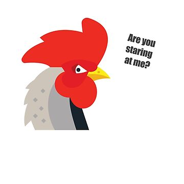 Are you staring at me - funny rooster shirt by IncurableArtist